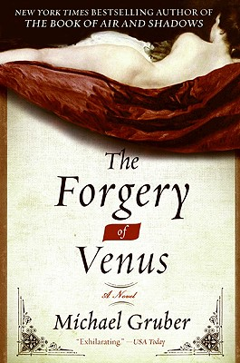 The Forgery of Venus By Gruber, Michael